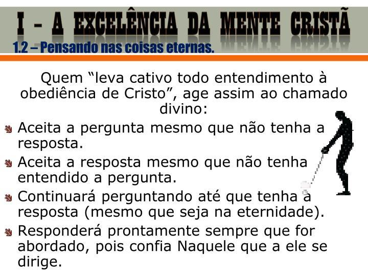 I – A EXCELÊNCIA DA MENTE CRISTÃ
