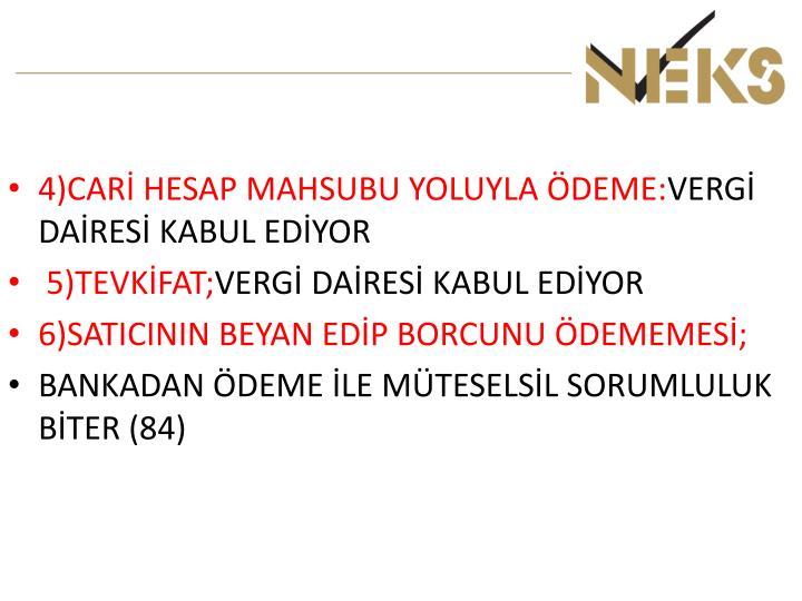 4)CARİ HESAP MAHSUBU YOLUYLA ÖDEME: