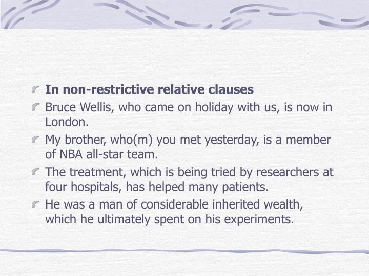 In non-restrictive relative clauses