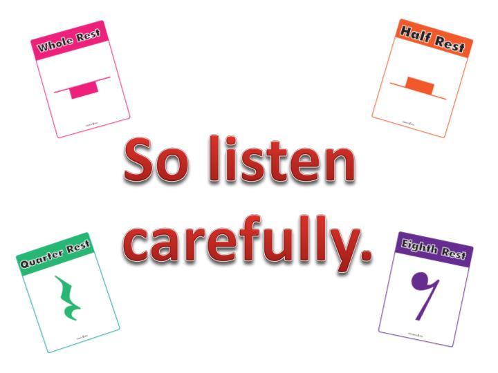 So listen