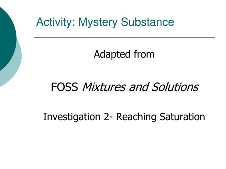 Activity: Mystery Substance