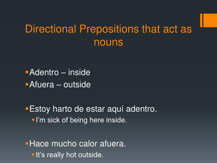 Directional Prepositions that act as nouns