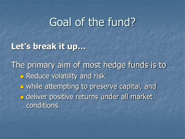 Goal of the fund?