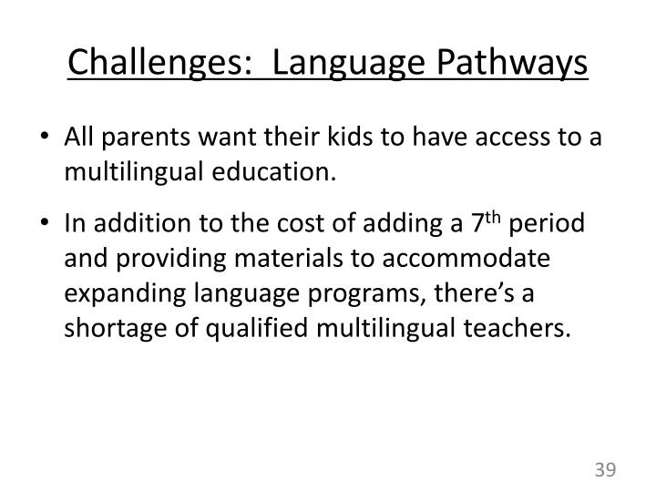 Challenges:  Language Pathways