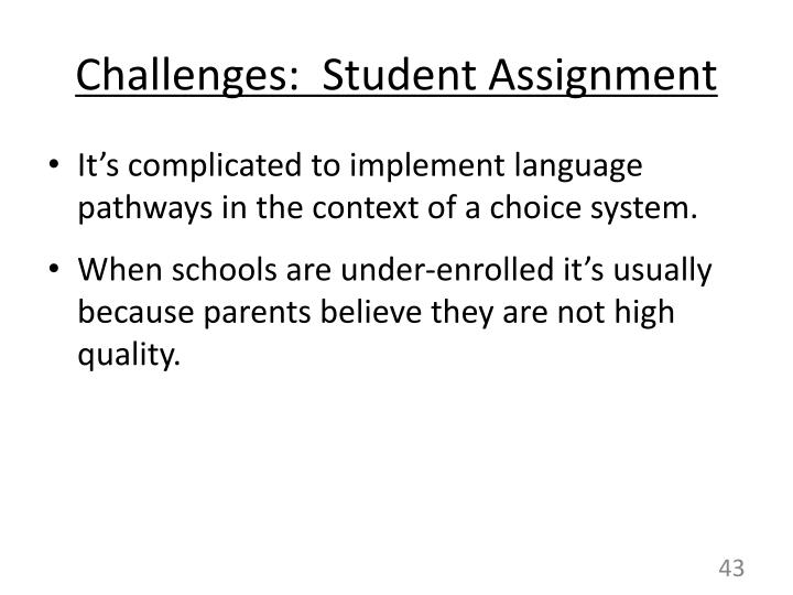 Challenges:  Student Assignment