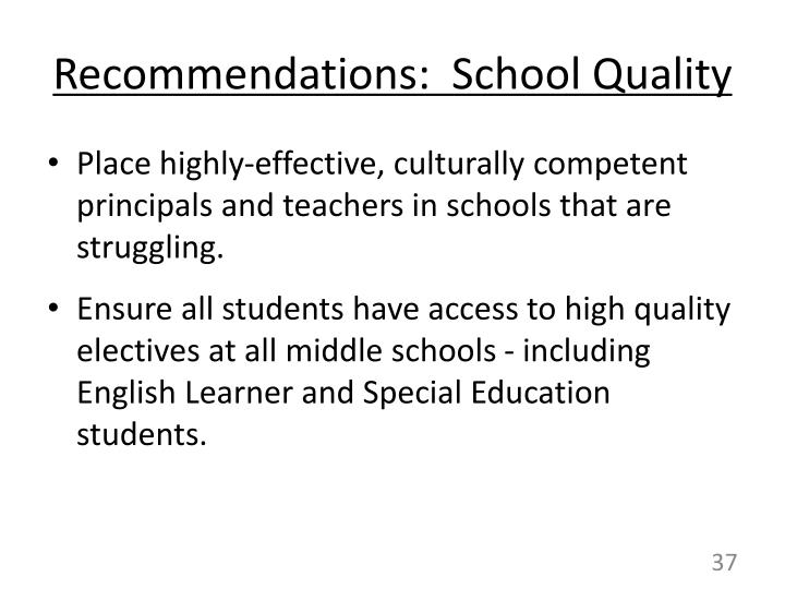 Recommendations:  School Quality