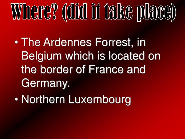 Where? (did it take place)