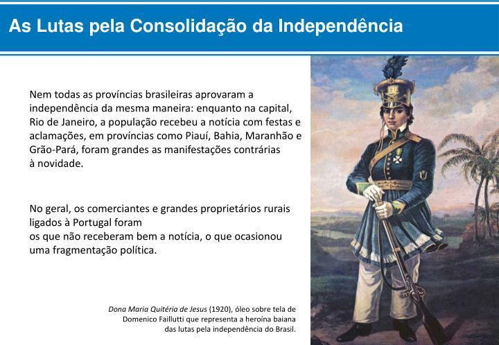 As Lutas pela Consolidação da Independência