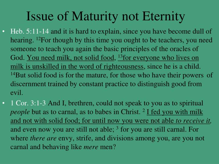 Issue of Maturity not Eternity