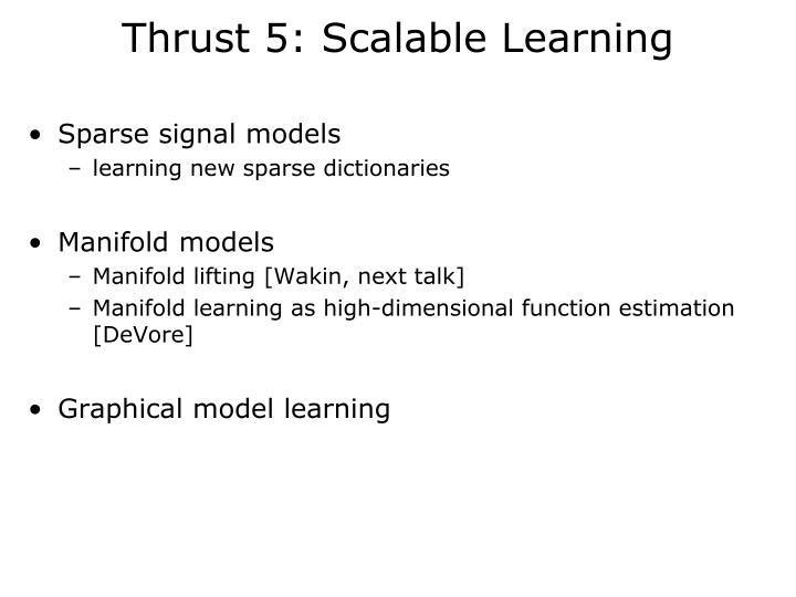 Thrust 5: Scalable Learning