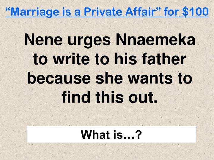 marriage is private affair Marriage is a private affair currently, there are 196 countries in the world with this said, we have thousands of cities, small towns, villages, etc each.