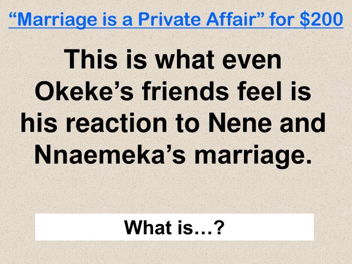 nnaemeka s characteristics in marriage is a private affair