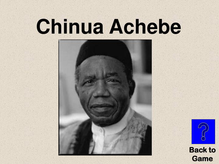 Chinua Achebe - PowerPoint PPT Presentation