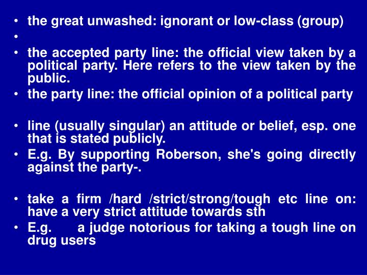 the great unwashed: ignorant or low-class (group)