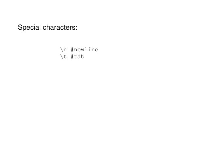 Special characters: