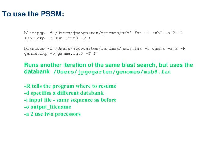 To use the PSSM: