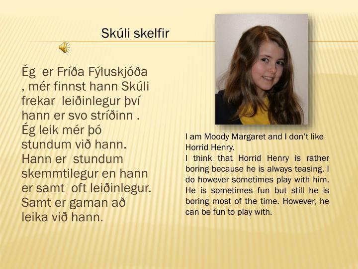 Ég  er Fríða Fýluskjóða
