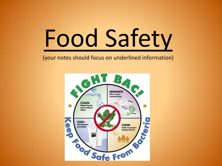 Food safety your notes should focus on underlined information