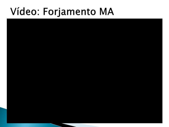 Vídeo: Forjamento MA
