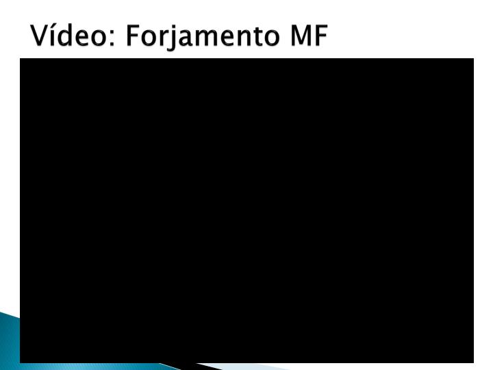 Vídeo: Forjamento MF