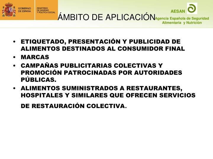 ETIQUETADO, PRESENTACIÓN Y PUBLICIDAD DE ALIMENTOS DESTINADOS AL CONSUMIDOR FINAL