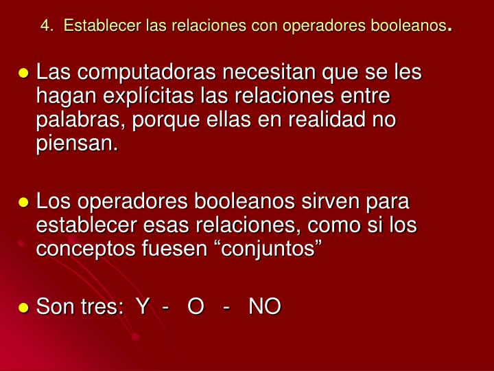 4.  Establecer las relaciones con operadores booleanos