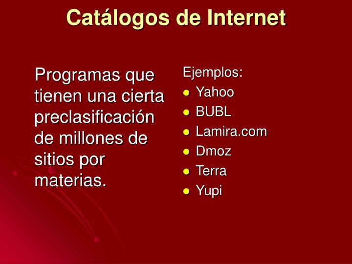 Programas que tienen una cierta preclasificación de millones de sitios por materias.