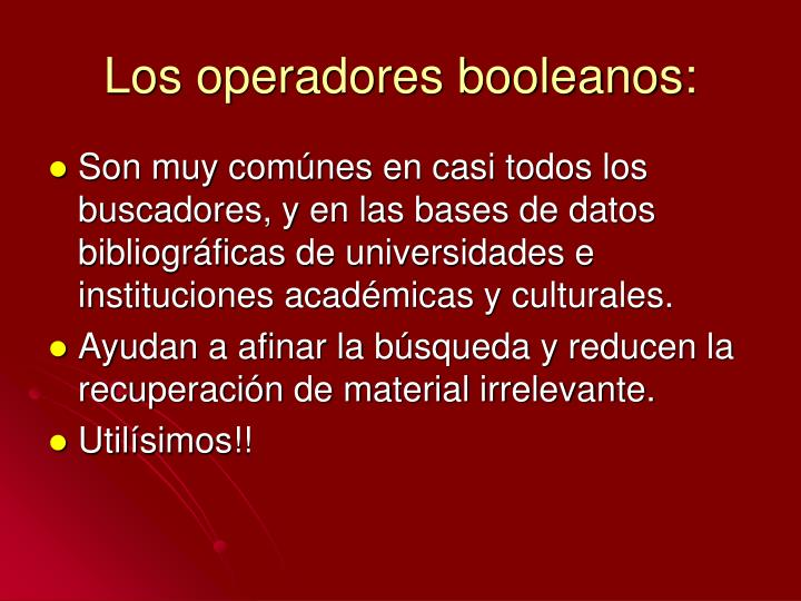 Los operadores booleanos: