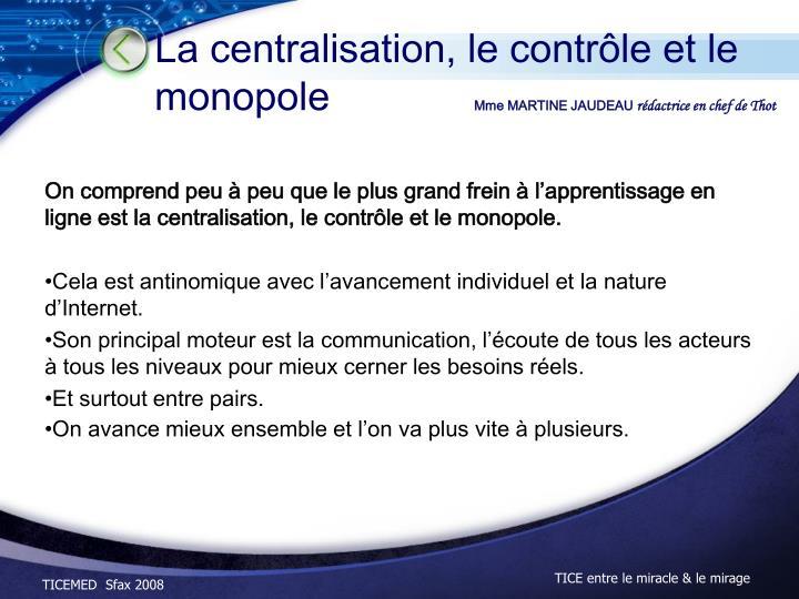 La centralisation, le contrôle et le monopole