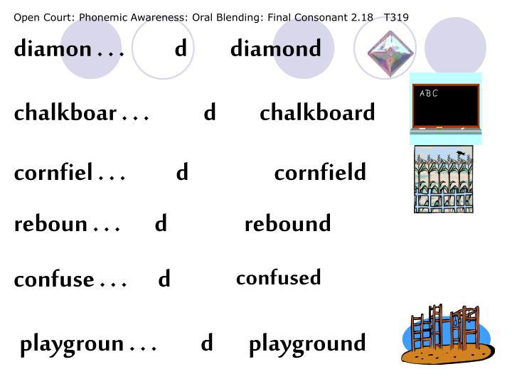 Open Court: Phonemic Awareness: Oral Blending: Final Consonant 2.18   T319