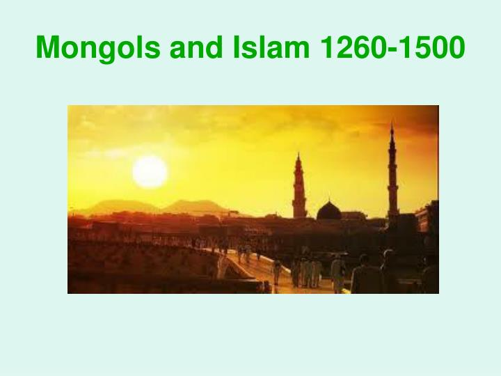 Mongols and Islam 1260-1500