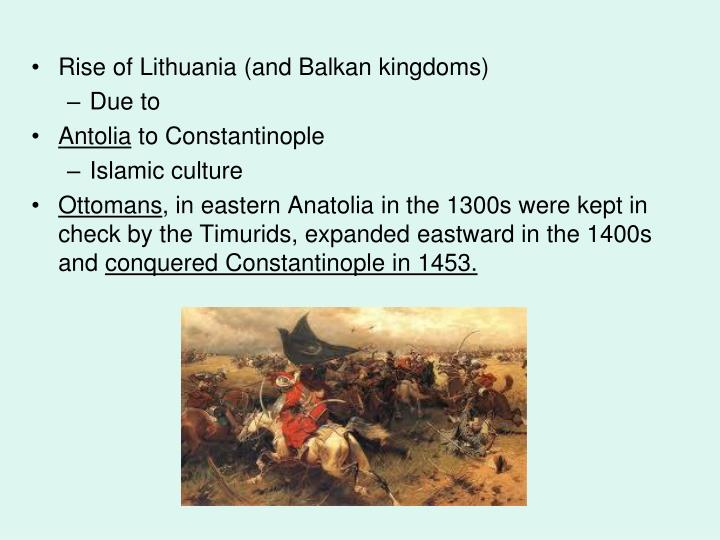 Rise of Lithuania (and Balkan kingdoms)