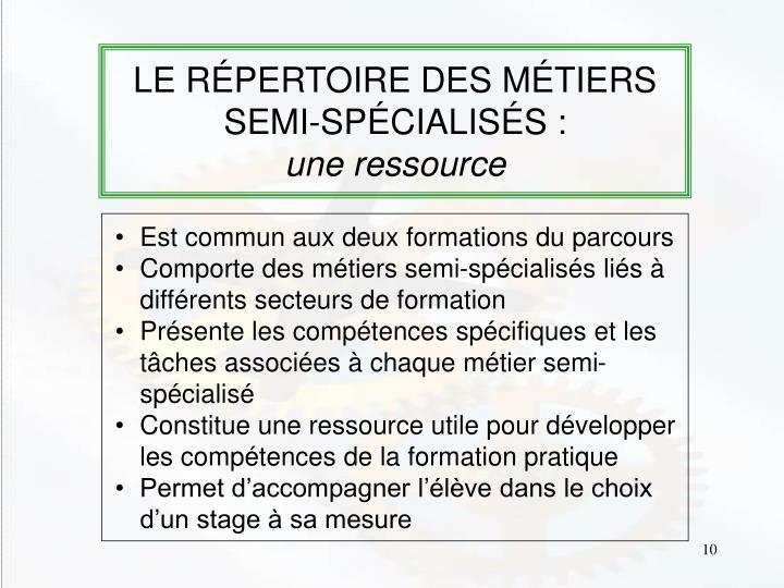 LE RÉPERTOIRE DES MÉTIERS SEMI-SPÉCIALISÉS :