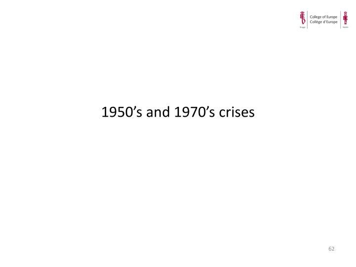 1950's and 1970's crises