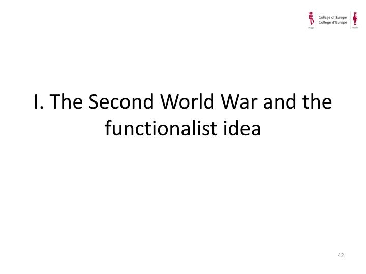 I. The Second World War and the functionalist idea