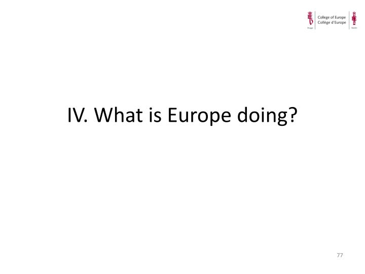 IV. What is Europe doing?
