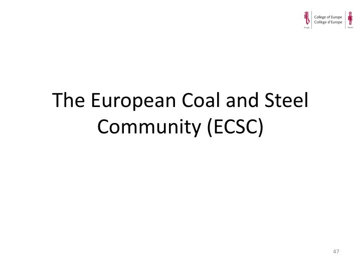 The European Coal and Steel Community (ECSC)