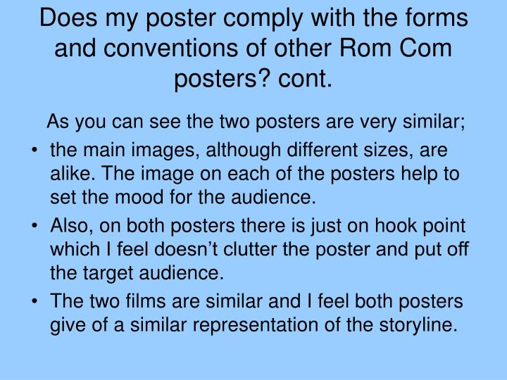 Does my poster comply with the forms and conventions of other Rom Com posters? cont.