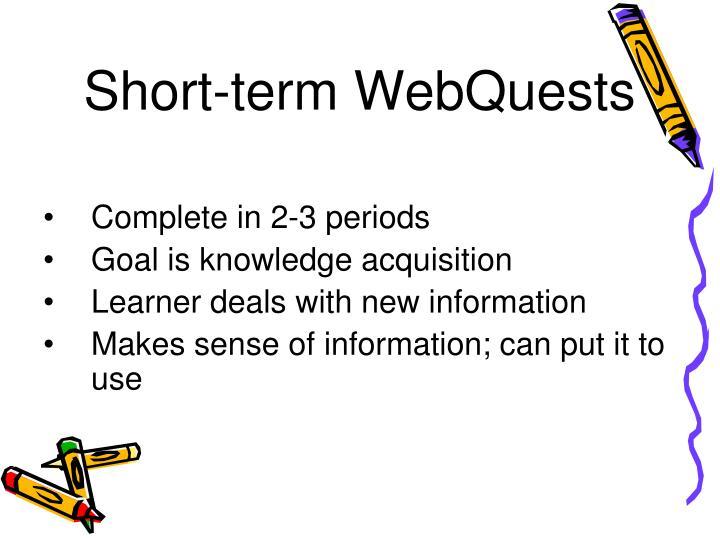 Short-term WebQuests