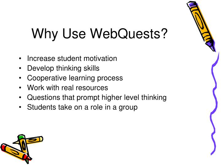 Why Use WebQuests?