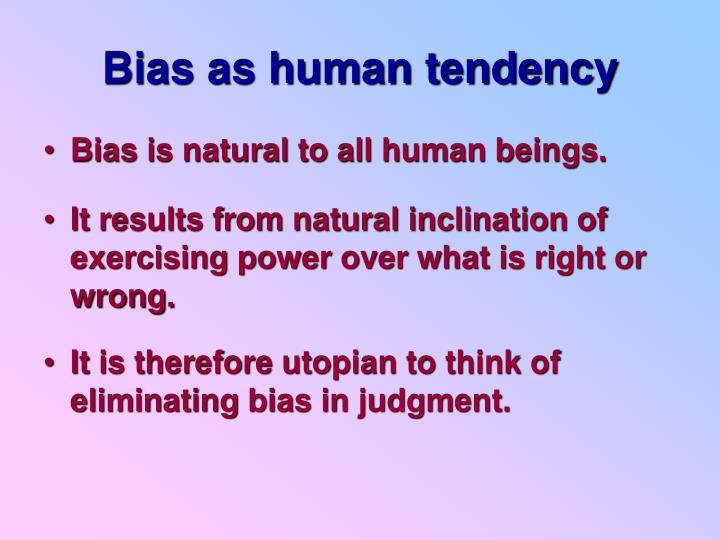 Bias as human tendency