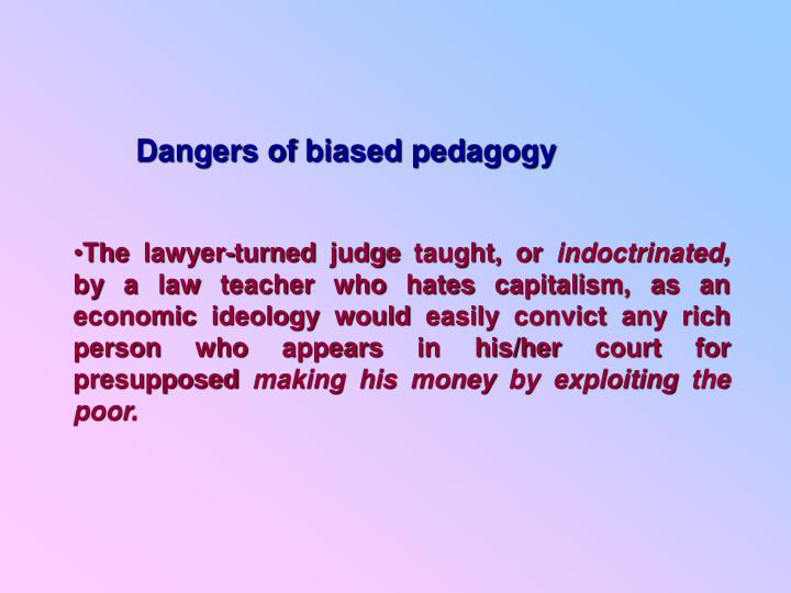 Dangers of biased pedagogy