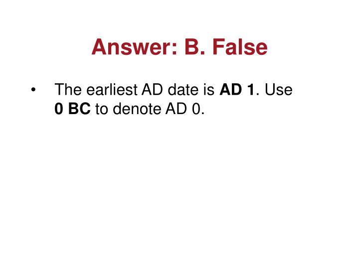 Answer: B. False