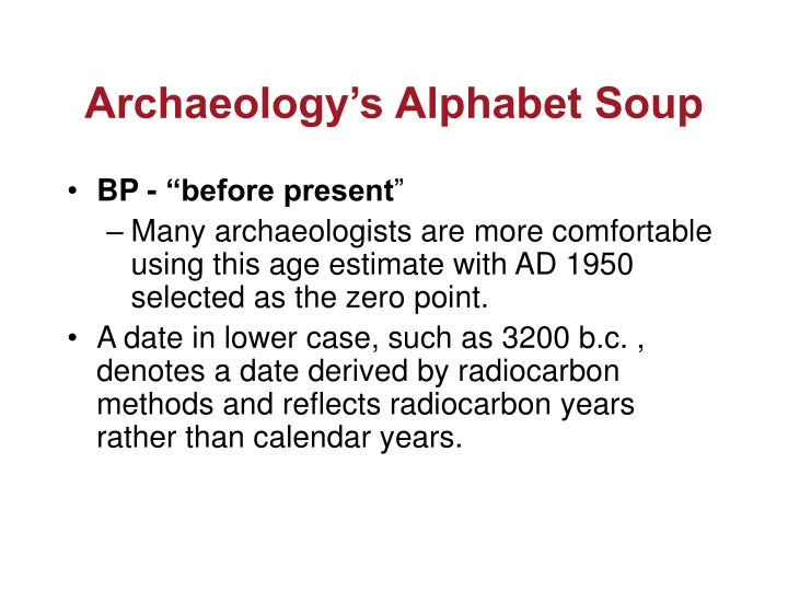 Archaeology's Alphabet Soup