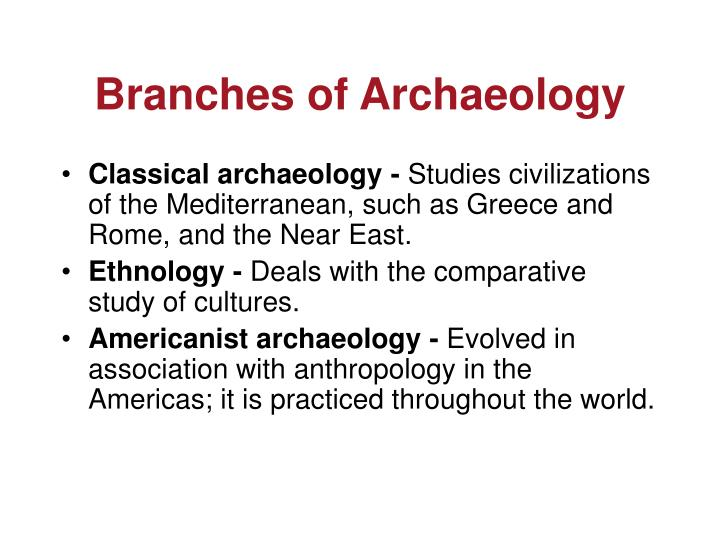 Branches of Archaeology