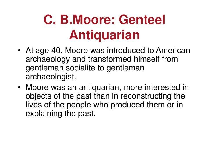 C. B.Moore: Genteel Antiquarian