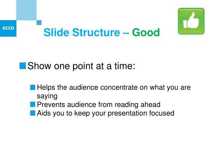 Slide Structure –
