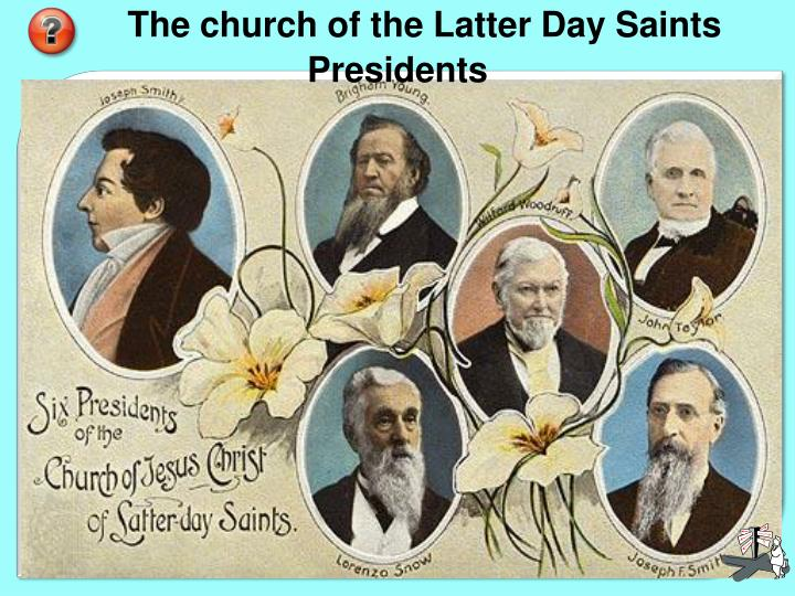 The church of the Latter Day Saints Presidents