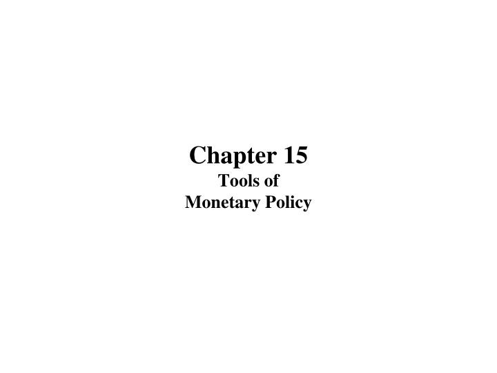 Chapter 15 tools of monetary policy