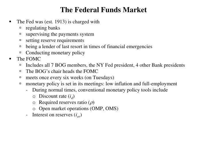 T he federal funds market